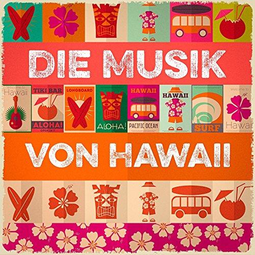 Die Musik von Hawaii (Hawaiianische Musik)