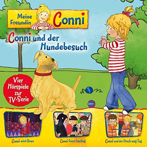 09: Conni und der Hundebesuch / Conni wird Clown / Conni feiert Fasching / Conni und der Dreck-weg-Tag (Vier Hörspiele zur TV-Serie)