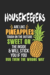 Housekeepers Are Like Pineapples. Tough On The Outside Sweet On The Inside: Housekeeper. Ruled Composition Notebook to Tak...