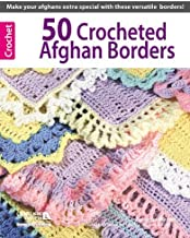 50 Crocheted Afghan Borders by Rita Weiss Creative Partners [Leisure Arts,2005] (Paperback)