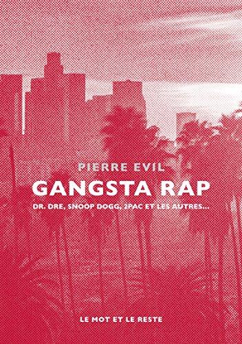 Gangsta rap: Dr. Dre, Snoop Dogg, 2Pac et les autres