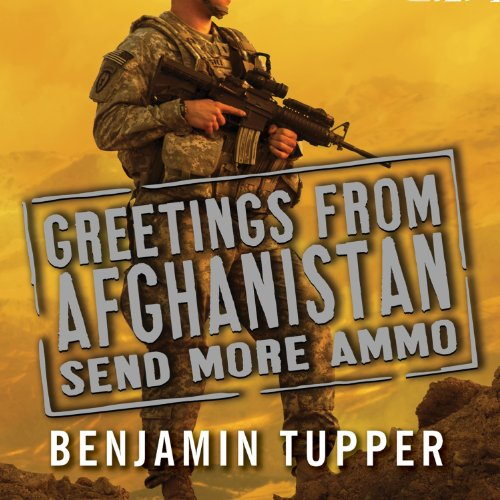Greetings from Afghanistan, Send More Ammo audiobook cover art