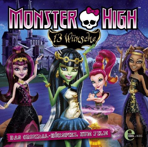 Monster High - 13 Wünsche (Originalhörspiel zum Film)