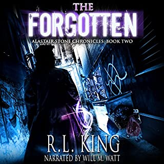 The Forgotten     Alastair Stone Chronicles, Volume 2              By:                                                                                                                                 R. L. King                               Narrated by:                                                                                                                                 Will M. Watt                      Length: 15 hrs and 30 mins     113 ratings     Overall 4.4