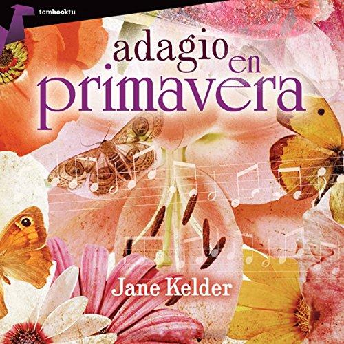Adagio en primavera [Adagio in Spring] audiobook cover art