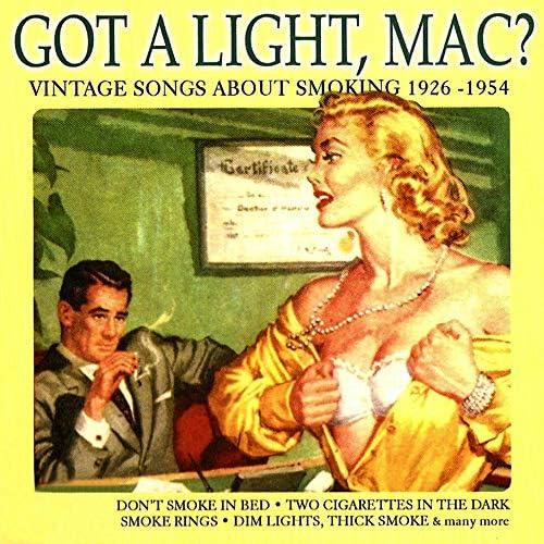 Got A Light, Mac