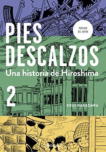 Pies descalzos 2: Una historia de Hiroshima (Spanish Edition)