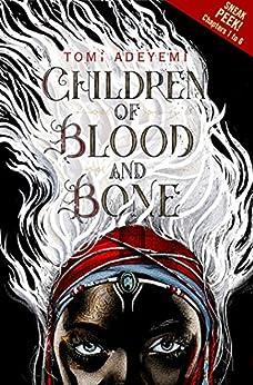Children of Blood and Bone Sneak Peek by [Tomi Adeyemi]