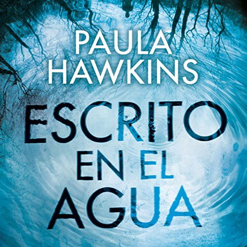 Escrito en el agua                   By:                                                                                                                                 Paula Hawkins,                                                                                        Aleix Montoto Llagostera                               Narrated by:                                                                                                                                 Neus Sendra,                                                                                        Belén Roca,                                                                                        Xavier Fernández,                   and others                 Length: 12 hrs and 56 mins     49 ratings     Overall 4.2