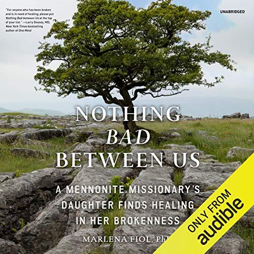 Nothing Bad Between Us Audiobook By Marlena Fiol PhD cover art
