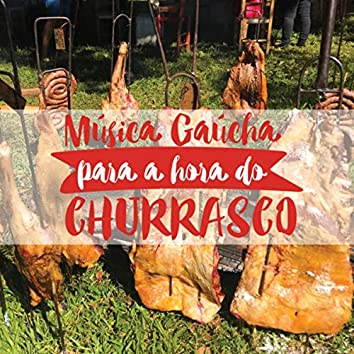 Música Gaúcha para a Hora do Churrasco