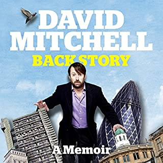 David Mitchell: Back Story                   By:                                                                                                                                 David Mitchell                               Narrated by:                                                                                                                                 David Mitchell                      Length: 9 hrs and 27 mins     3,726 ratings     Overall 4.5