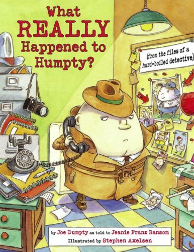 What Really Happened to Humpty?: (from the Files of a Hard-Boiled Detective) by Jeanie Franz Ransom (2009-05-01)