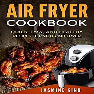 Air Fryer Cookbook: Quick, Easy, and Healthy Recipes for Your Air Fryer                   By:                                                                                                                                 Jasmine King                               Narrated by:                                                                                                                                 Justin Whitelock                      Length: 2 hrs and 23 mins     Not rated yet     Overall 0.0
