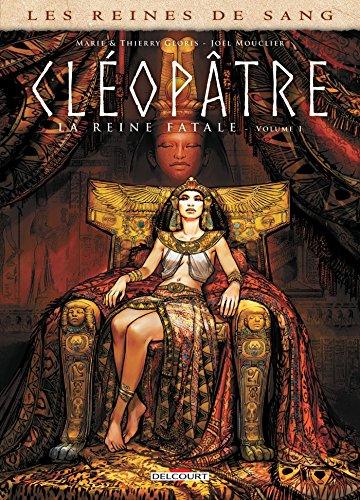 Les Reines de sang - Cléopâtre, la Reine fatale T01