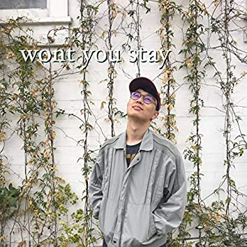 Wont You Stay