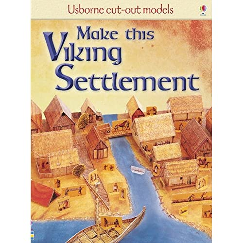 Make This Viking Settlement (Usborne Cut-out Models)