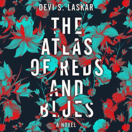 The Atlas of Reds and Blues Audiobook By Devi S. Laskar cover art