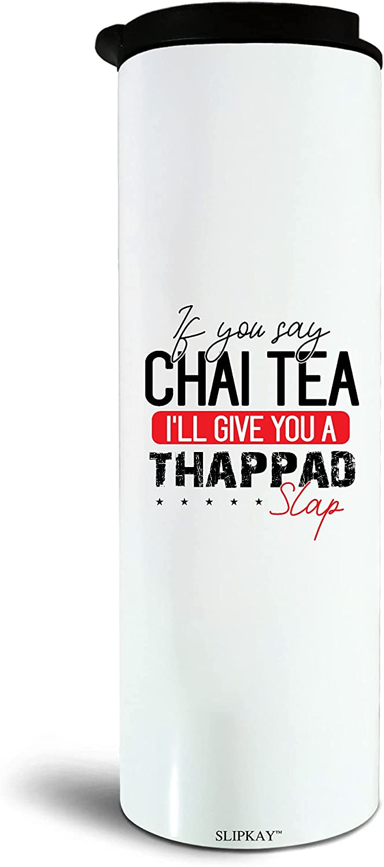 If Max 86% OFF You Say Chai Tea I 17oz Ll Slap Give A Tumbler Super-cheap