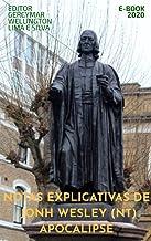 Notas explicativas de John Wesley (NT) APOCALIPSE (Notas de John Wesley Livro 27)