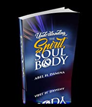 SPIRIT, SOUL AND BODY: The Treasure Chest of God's Grace