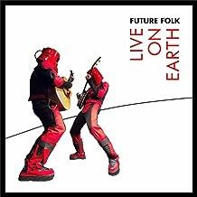 Future Folk Live On Earth