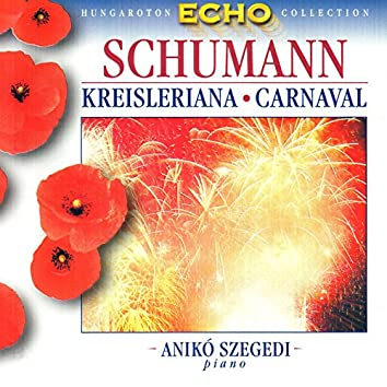 Schumann: Kreisleriana / Carnaval