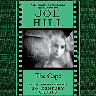 The Cape     A Short Story from '20th Century Ghosts'              By:                                                                                                                                 Joe Hill                               Narrated by:                                                                                                                                 David LeDoux                      Length: 51 mins     31 ratings     Overall 4.1