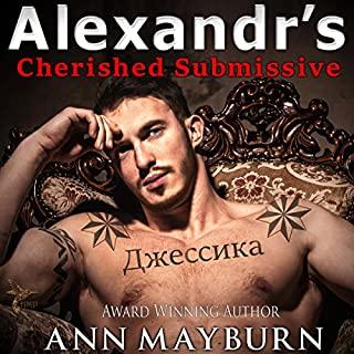 Alexandr's Cherished Submissive     Submissive's Wish Book 3              By:                                                                                                                                 Ann Mayburn                               Narrated by:                                                                                                                                 Edo De Angelis,                                                                                        Stephanie Wyles                      Length: 14 hrs and 1 min     187 ratings     Overall 4.4
