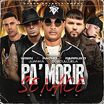 Pa' Morir Se Nace (feat. Wisin, Juanka) [Remix]