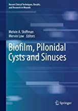 Biofilm, Pilonidal Cysts and Sinuses (Recent Clinical Techniques, Results, and Research in Wounds Book 1) (English Edition)