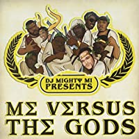 Me Verses The Gods by DJ Mighty Mi