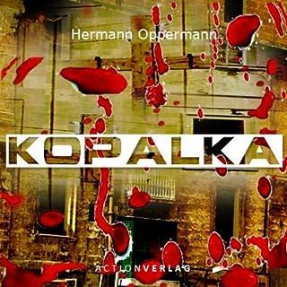 Kopalka                   Autor:                                                                                                                                 Hermann Oppermann                               Sprecher:                                                                                                                                 Markus Kästle                      Spieldauer: 16 Std. und 53 Min.     24 Bewertungen     Gesamt 3,3
