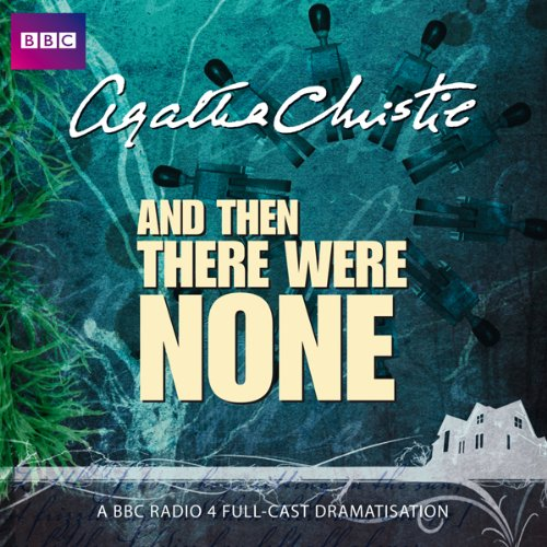 And Then There Were None (Dramatised)                   Written by:                                                                                                                                 Agatha Christie                               Narrated by:                                                                                                                                 Lyndsey Marshal,                                                                                        John Rowe,                                                                                        Geoffrey Whitehead                      Length: 1 hr and 26 mins     7 ratings     Overall 4.0