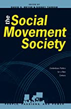 The Social Movement Society: Contentious Politics for a New Century (People, Passions, and Power: Social Movements, Interest Organizations, and the P)