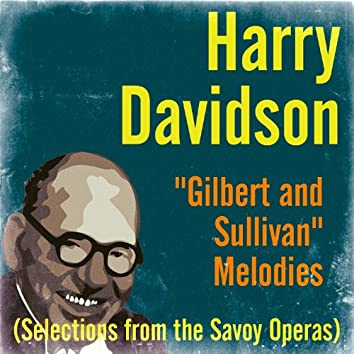 Gilbert and Sullivan Melodies (Selections from the Savoy Operas)
