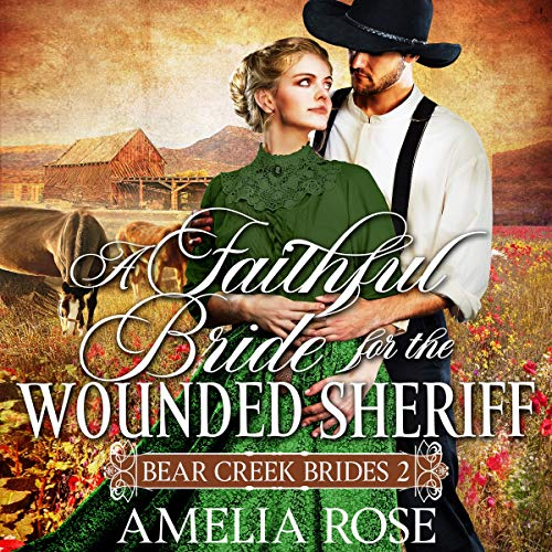 A Faithful Bride for the Wounded Sheriff audiobook cover art