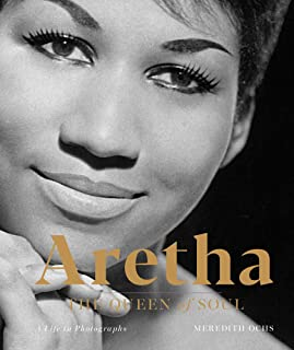 Aretha: The Queen of Soul―A Life in Photographs