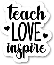 Teach Love Inspire Sticker Inspirational Quote Stickers - Laptop Stickers - 2.5
