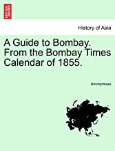 A Guide to Bombay. From the Bombay Times Calendar of 1855.