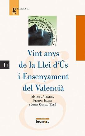 Vint anys de la Llei dÚs i Ensenyament del Valencià