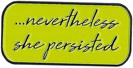 Nevertheless She Persisted, Licensed Original Artwork, Expertly Designed ENAMEL PIN - 1.25