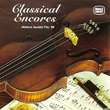 Classical Encores: Musical Images, Vol. 22