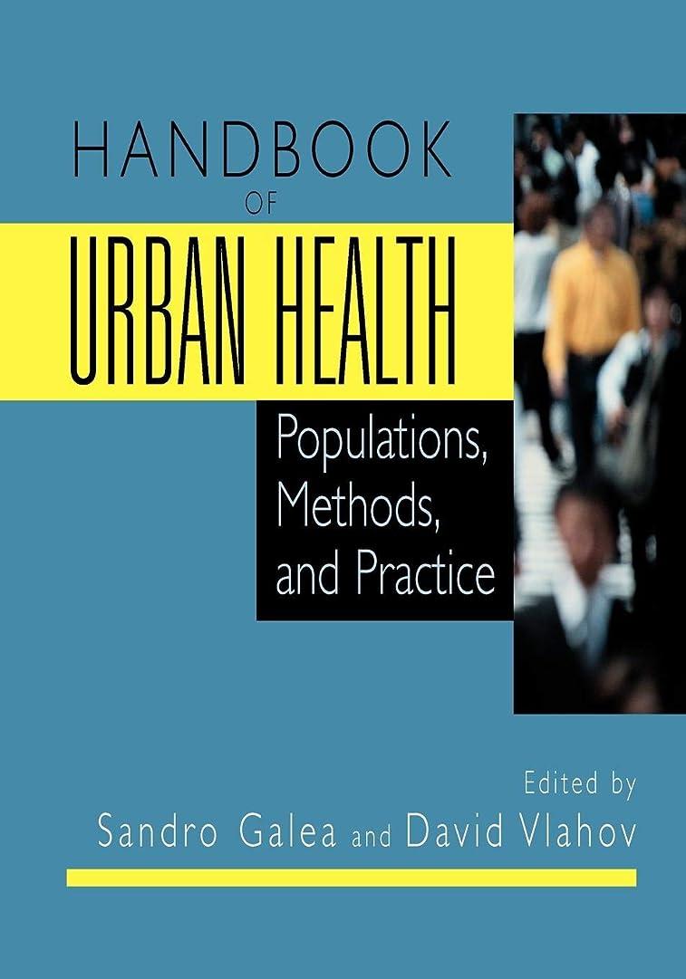 上回るヶ月目挨拶Handbook of Urban Health: Populations, Methods, and Practice