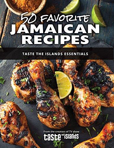 50 Favorite Jamaican Recipes: Taste the Islands Essentials