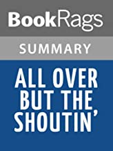 Summary & Study Guide All Over but the Shoutin' by Rick Bragg