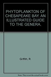 Phytoplankton Of Chesapeake Bay, An Illustrated Guide To The Genera