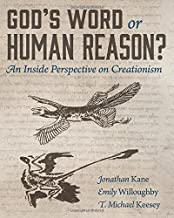 God's Word or Human Reason?: An Inside Perspective on Creationism