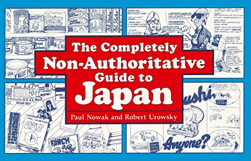 The Completely Non-Authoritative Guide to Japan (English Edition)
