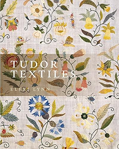 Compare Textbook Prices for Tudor Textiles  ISBN 9780300260571 by Lynn, Eleri